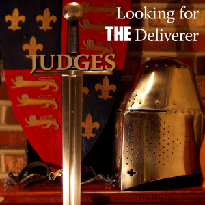 New sermon series: Looking for THE Deliverer