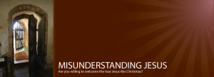 Misunderstanding Jesus: Advent 2012