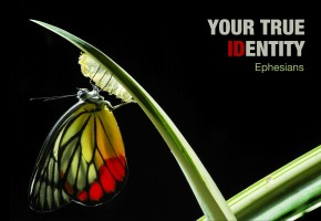 Ephesians series: Your True Identity