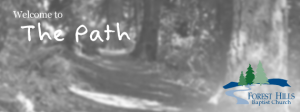 The Path – Forest Hills Baptist Church