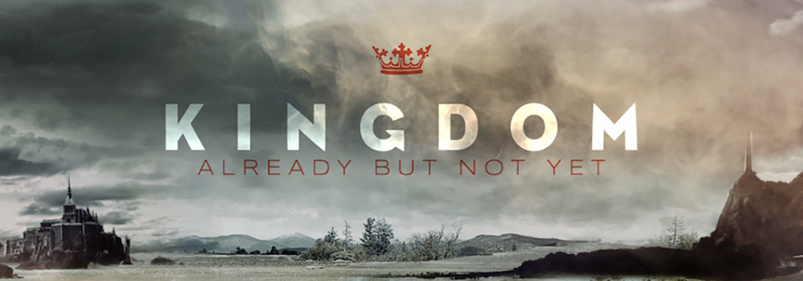 KINGDOM: already but not yet