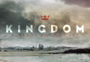 KINGDOM: already but not yet