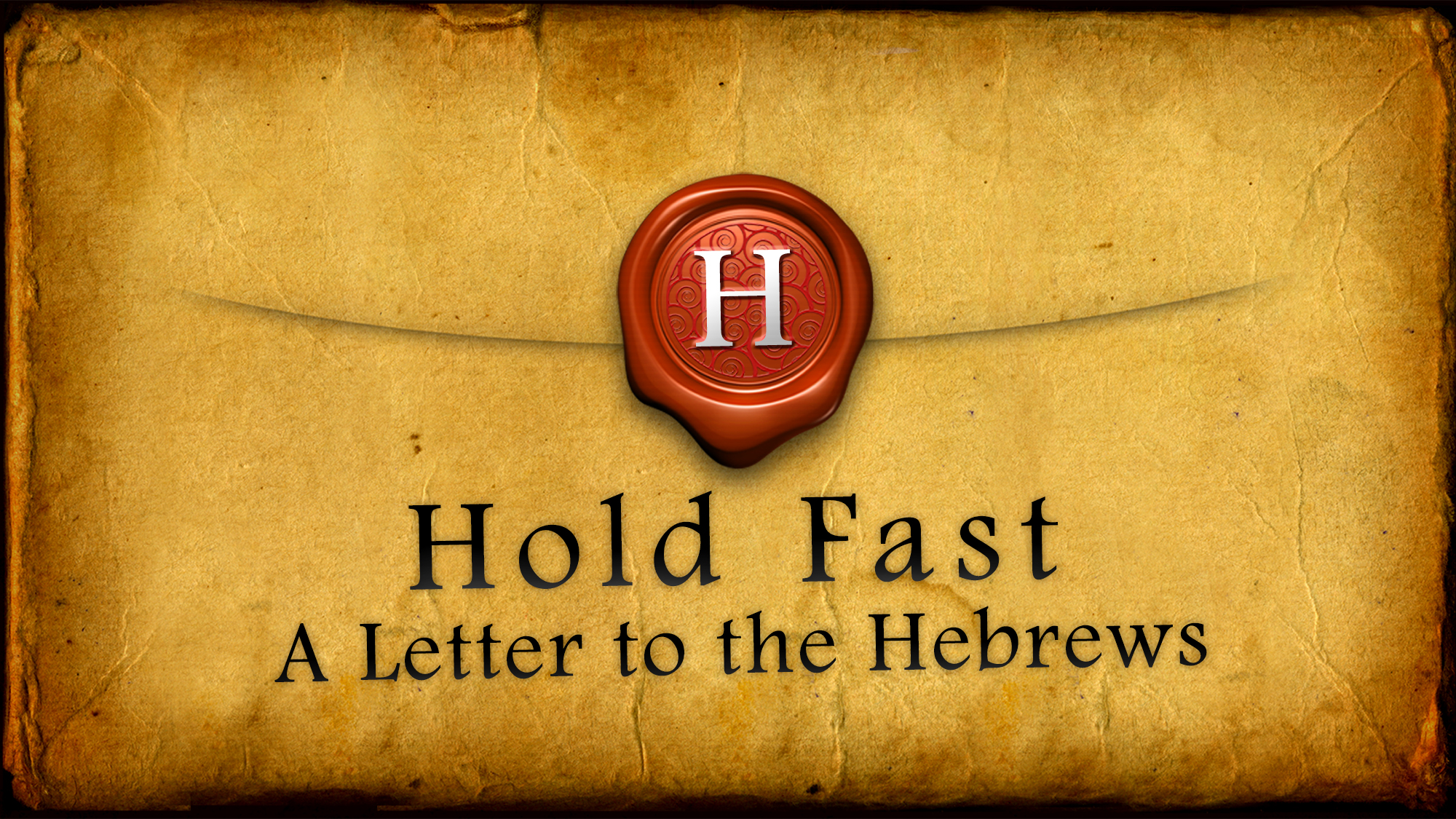 Hold Fast: A Letter to the Hebrews