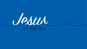 Base Camp 2017: Jesus by the Sea