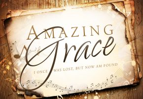 Amazing Grace: I once was lost, but now I see