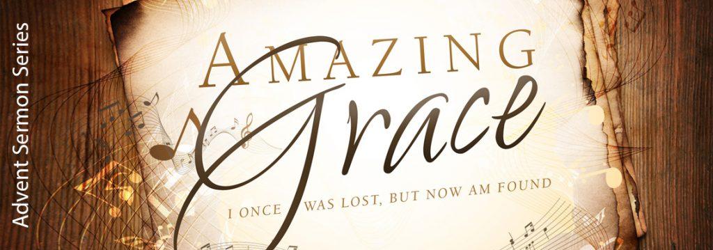 Amazing Grace Advent Sermon Series Banner