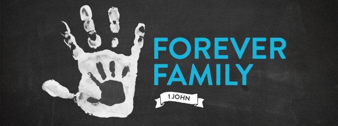 Forever Family – 1 John